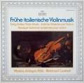 ムジカ・アンティクヮ・ケルンの初期イタリアのヴァイオリン音楽  独ARCHIV 3018 LP レコード