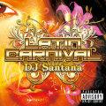 【CD】DJ SANTANA / LATIN CARNIVAL【ラテン】【レゲトン】【バチャータ】