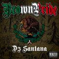 【CD】DJ SANTANA-BROWN PRIDE-