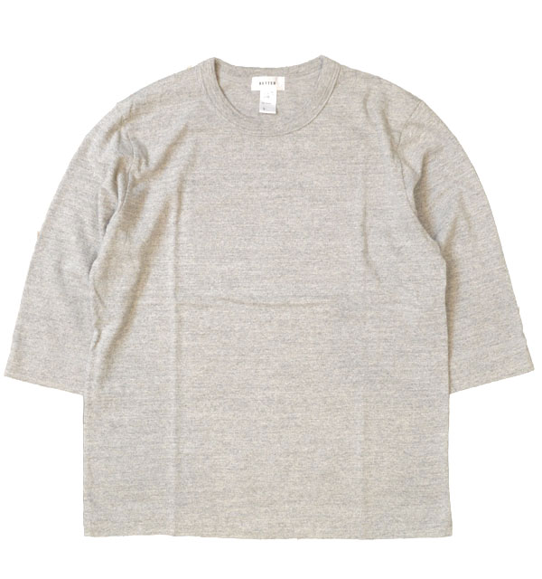 ベター BETTER ミディアムウェイト ラフィ天竺 7分袖 Tシャツ MEDIUM WEIGHT CREW NECK 3/4 SLEEVE T-SHIRT GRAY