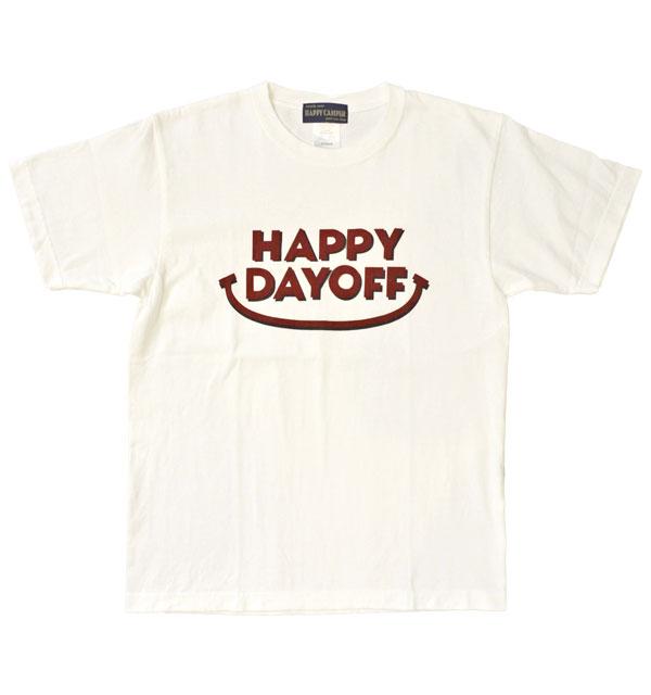 """ハッピーキャンパー HAPPY CAMPER 6.2オンス 半袖プリントTシャツ """"HAPPY DAY OFF"""" WHITE"""