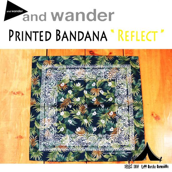 【 andwander 】 アンドワンダー Printed Bandana Reflect リフレクトプリント・バンダナ