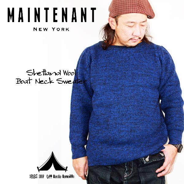 【 Maintenant N.Y. 】 メンテナント Shetland Wool Boat Neck Sweater シェットランドウール・ボートネックセーター
