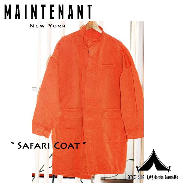 【 Maintenant N.Y. 】 メンテナントN.Y Safari Coat サファリコート