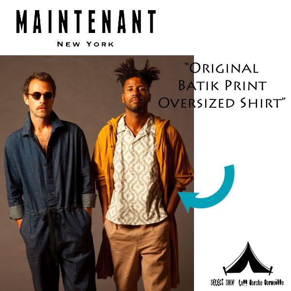 【 Maintenant N.Y. 】 メンテナント N.Y Original Batik Print Oversized Shirt バティックプリント・オーバーサイズSSシャツ