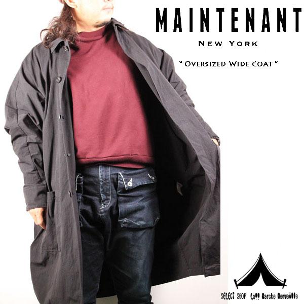 【 Maintenant N.Y. 】 メンテナント Oversized Wind Coat オーバーサイズ・ウィンド・コート