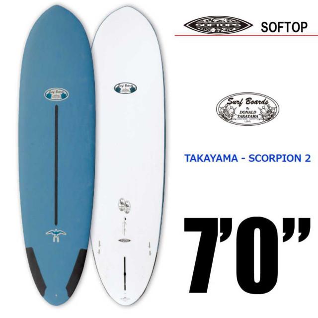 【送料無料】SOFTTOP DNALD TAKAYAMA SCORPION 2 7'0 ソフトトップ ドナルドタカヤマ スコーピオン2/ファンボード