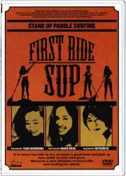 FIRST RIDE SUP 今からでも遅くない大人のためのサーフィン SUPプログラムスタンドアップパドルサーフィン編/ サーフィンDVD