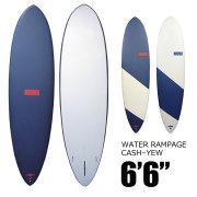 WATER RAMPAGE ウォーターランページ サーフボード CASH-YEW 6'6