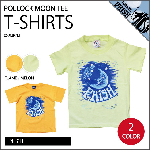 【PHISH KIDS】POLLOCK MOON T FLAME/MELON