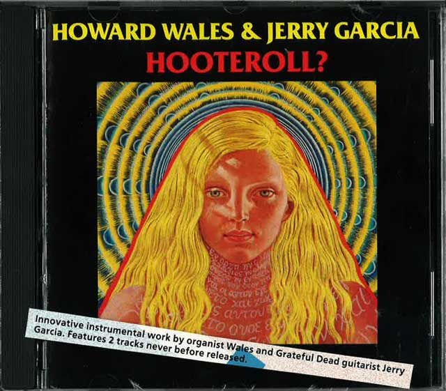 HOWARD WALES & JERRY GARCIA / HOOTEROOL?