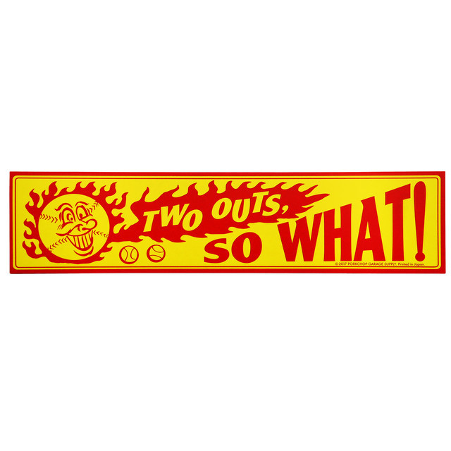 PORKCHOP GARAGE SUPPLY   「 BUMPER STICKER / TWO OUTS, SO WHAT 」  ステッカー