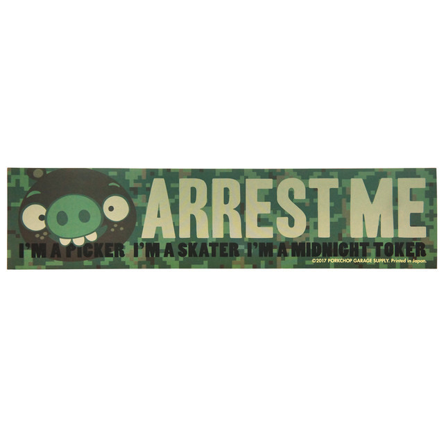 PORKCHOP GARAGE SUPPLY   「 BUMPER STICKER /   ARREST ME I'M A PICKER I'M SKATER I'M A MIDNIGHT TOKER 」  ステッカー