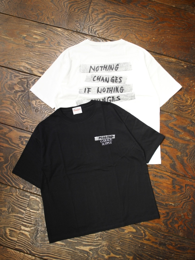 PORKCHOP GARAGE SUPPLY   「 NOTHING CHANGES TEE 」 プリントティーシャツ