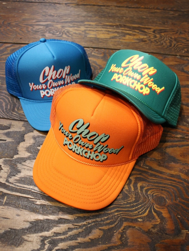 PORKCHOP GARAGE SUPPLY   「CHOP YOUR OWN WOOD CAP」  メッシュキャップ