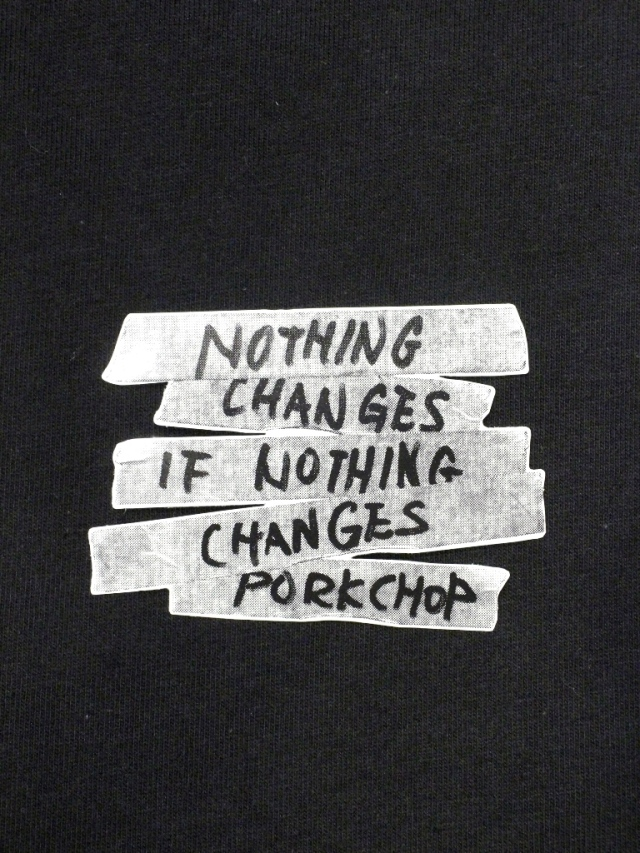PORKCHOP GARAGE SUPPLY   「NOTHING CHANGES STICKER 」 ステッカー