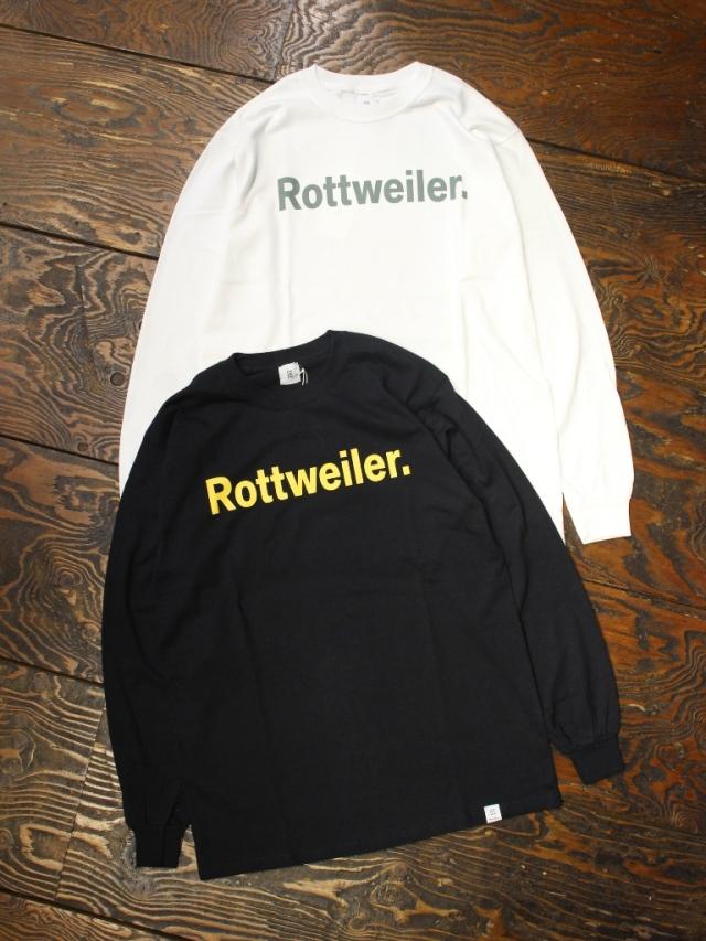 ROTTWEILER   「RW LS Tee 」   ロングスリーブティーシャツ