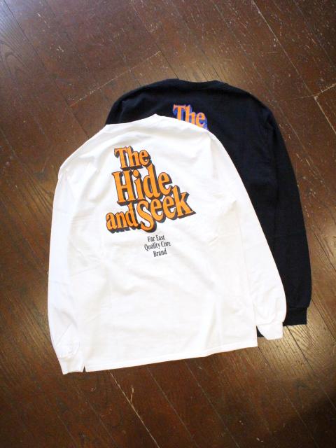 HIDEANDSEEK 「THE H&S  L/S Tee」 ロングスリーブティーシャツ