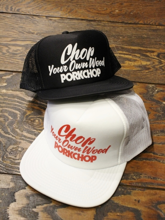 【 2月8日 12:00~ 発売開始! 】 PORKCHOP GARAGE SUPPLY   「CHOP YOUR OWN WOOD CAP」  メッシュキャップ