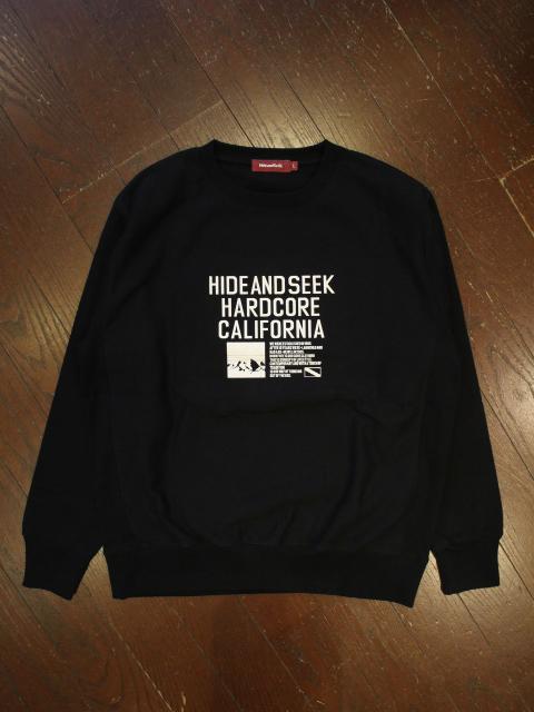 HIDEANDSEEK 「HARD CORE CAL Sweat Shirt」 クルーネックスウェット