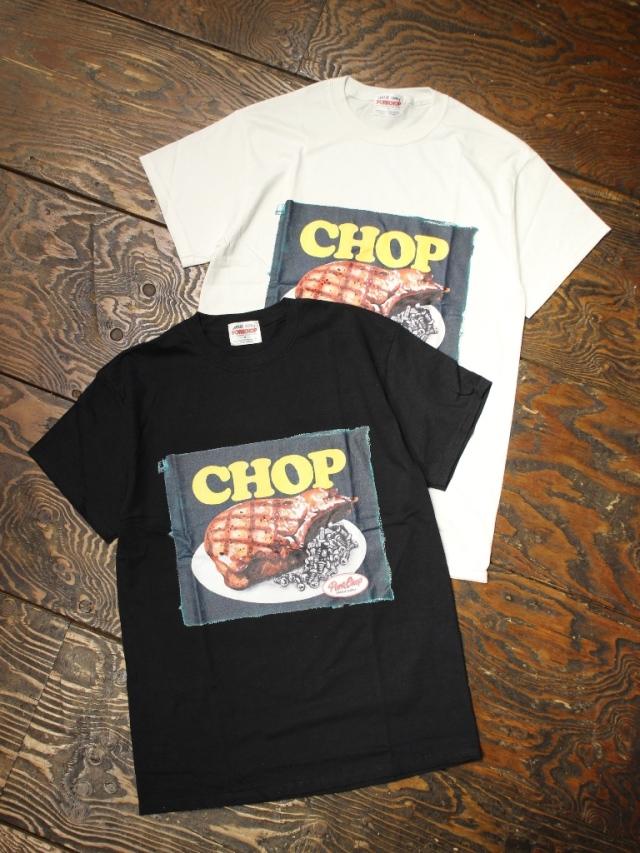 PORKCHOP GARAGE SUPPLY   「 CHOP TEE 」  プリントティーシャツ