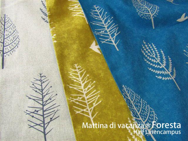 【ワイド幅ハーフリネンキャンバス】 Mattina di vacanza *Foresta ( フォレスタ )*