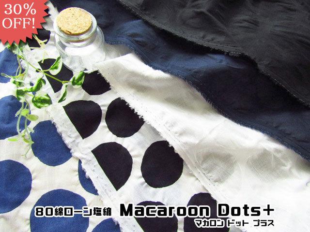 30%OFF!【 コットン 80ローン塩縮 】 Macaroon Dots+(マカロンドットプラス)