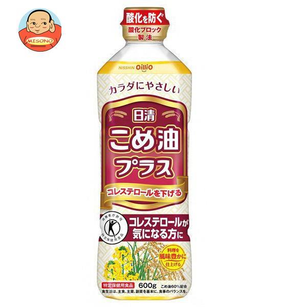 日清オイリオ 日清こめ油プラス【特定保健用食品 特保】 600gペットボトル×10本入