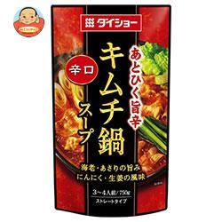 ダイショー 辛口キムチ鍋スープ 750g×10袋入