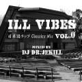 【SALE】【セール商品】DJ DR.JEKILL / ILL VIBES VOL.0 [国内盤限定MIXCD]