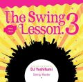 【SALE】【セール商品】DJ Yoshifumi / The Swing Lesson 3 [国内盤MIXCD]