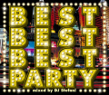 【1枚組】 BEST BEST BEST PARTY / DJ Stefani 【[国内盤MIX CD】