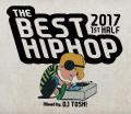【1枚組】 THE BEST HIPHOP 2017 1ST HALF / DJ TOSHI 【[国内盤MIX CD】