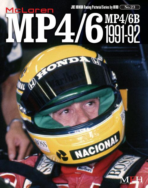 Racing Pictorial Series by HIRO No.23 : McLaren MP4/6, MP4/6B 1991-92