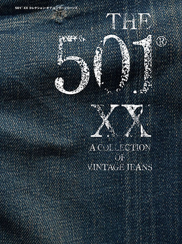 THE 501(R) XX A COLLECTION OF VINTAGE JEANS
