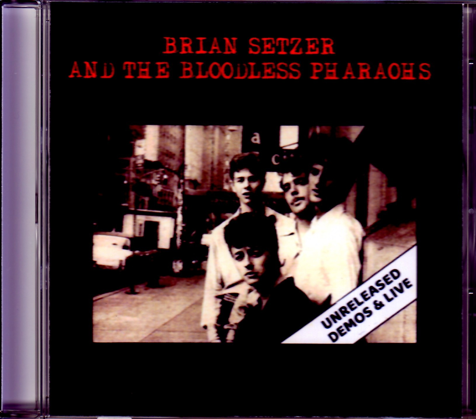 Brian Setzer and the Bloodless Pharaohs ブライアン・セッツアー/Unreleased Demos & Live 1978