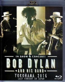 Bob Dylan ボブ・ディラン/Kanagawa,Japan 2016 Blu-Ray Version