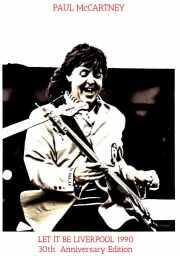 Paul McCartney ポール・マッカートニー/リバプール公演 30周年記念 England,UK 1990 30th Anniversary Edition