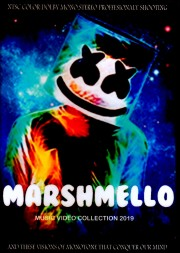 Marshmello マシュメロ/Music Video Collection 2019