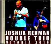 Joshua Redman Double Trio ジョシュア・レッドマン/Spain 2010