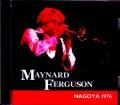 Maynard Ferguson メイナード・ファーガソン/Aichi,Japan 1976 & more
