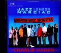 Charlie Haden Liberation Music Orchestra チャーリ・ヘイデン/France 2004