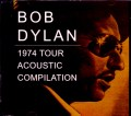 Bob Dylan ボブ・ディラン/1974 Tour Acoustic Compilation