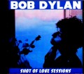 Bob Dylan ボブ・ディラン/Shot of Love Studio Outtakes and Rough Mixes Unreleased 1980-1981