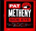 Pat Metheny Side Eye パット・メセニー/MD,USA 2019