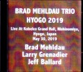 Brad Mehldau Trio ブラッド・メルドー/Hyogo,Japan 2019