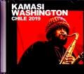 Kamasi Washington カマシ・ワシントン/Chile 2019
