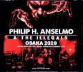 Philip H. Anselmo & the Illegals フィル・アンセルモ/Osaka,Japan 2020 S & V