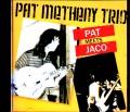 Pat Metheny Trio,Jaco Pastorius パット・メセニー ジャコ・パストリアス/MA,USA 1974