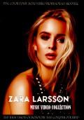 Zara Larsson ザラ・ラーソン/Music Video Collection